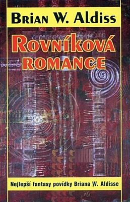 Rovníková romance - nejlepší fantasy povídky Briana W. Aldisse