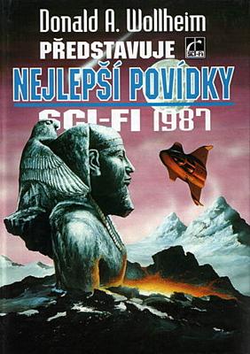 Donald A. Wollheim představuje nejlepší povídky sci-fi 1987