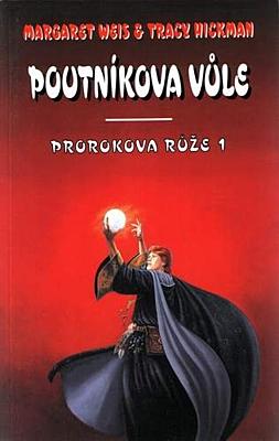 Prorokova růže 1: Poutníkova vůle