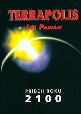 Terrapolis - Příběh roku 2100
