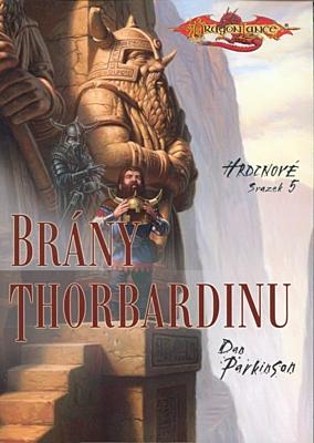 DragonLance - Hrdinové 5: Brány Thorbardinu