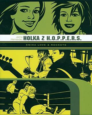 Holka z H.O.P.P.E.R.S.: Kniha Love & Rockets