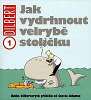 Dilbert 01: Jak vydrhnout velrybě stoličku
