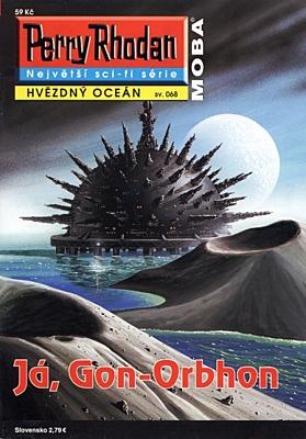 Perry Rhodan - Hvězdný oceán 068: Já, Gon-Orbhon