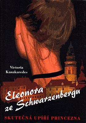 Eleonora ze Schwarzenbergu: Skutečná upíří princezna