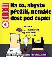 Dilbert 04: Na to, abyste přežili, nemáte dost pod čepicí