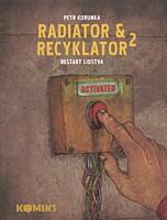 Radiator a Recyklator 2: Restart lidstva