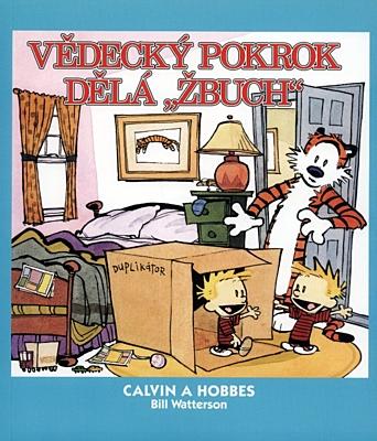 Calvin a Hobbes 06: Vědecký pokrok dělá Žbuch