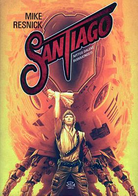 Santiago: Mýtus daleké budoucnosti