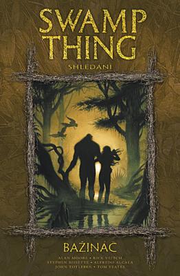 Swamp Thing - Bažináč 6: Shledání