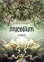 Mycelium 4: Vidění