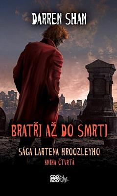 Sága Lartena Hroozleyho 4: Bratři až do smrti