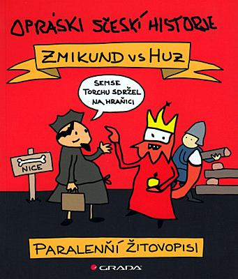 Opráski sčeskí historje - Zikmund vs Huz