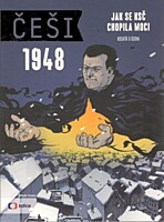 Češi 1948: Jak se KSČ chopila moci