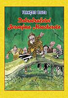Dobrodružství Jeronýma Moucherota (vázaná)
