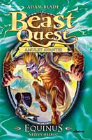 Beast Quest 20: Equinus, neživý hřebec