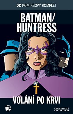 DC Komiksový komplet 073: Batman / Huntress - Volání po krvi