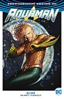 Znovuzrození hrdinů DC - Aquaman 4: Na dně