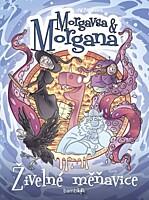 Morgavsa a Morgana: Živelné měňavice