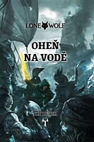 Lone Wolf 02: Oheň na vodě (vázaná)