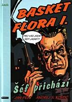 Basket Flora 1: Šéf přichází